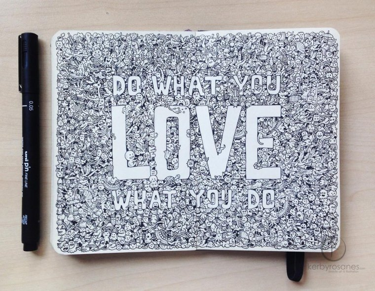 moleskine_doodles__do_what_you_love_by_kerbyrosanes-d7hp66g